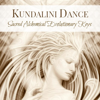 Kundalini Dance - Sacred Alchemical Evolutionary Keys